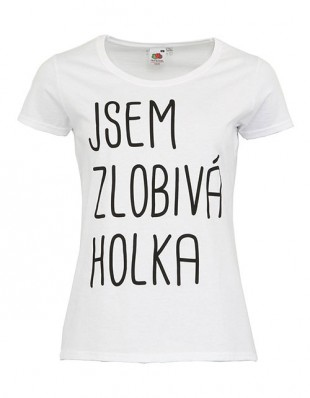 Dámské tričko Jsem zlobivá holka