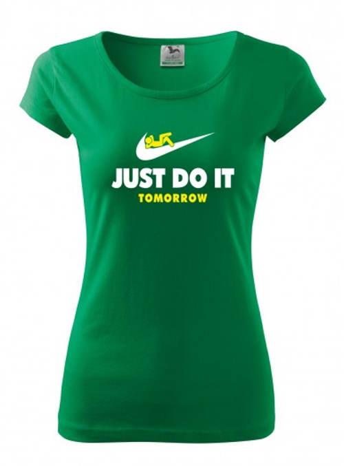 Zelené dámské tričko s potiskem Just do it Tomorrow
