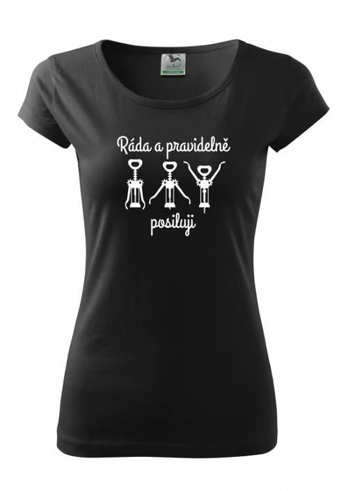 Dámské vtipné tričko Ráda a pravidelně posiluji