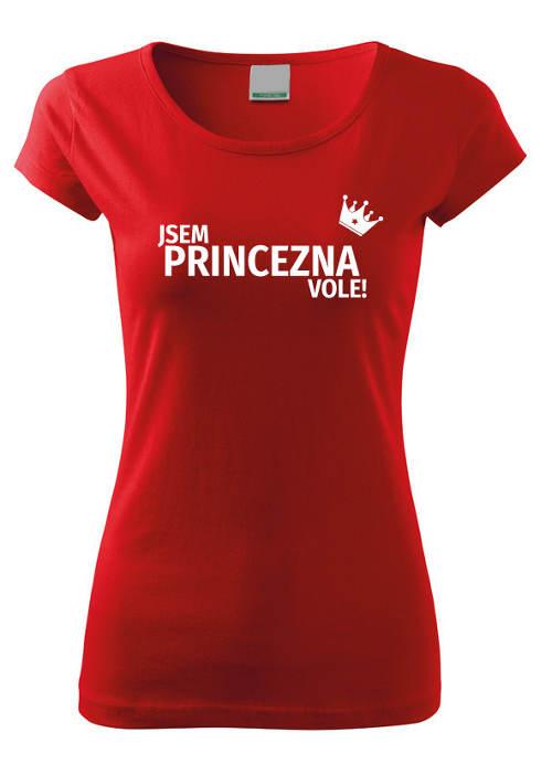 Dámské vtipné tričko Jsem princezna vole