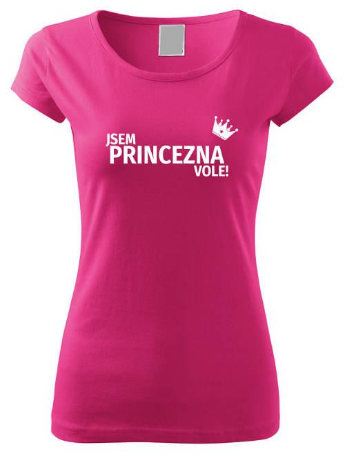 Růžové tričko jsem princezna vole