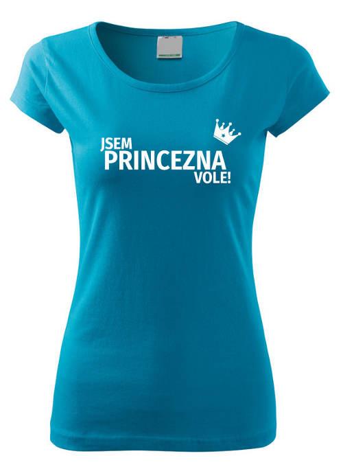 Tyrkysové dámské tričko Jsem princezna vole
