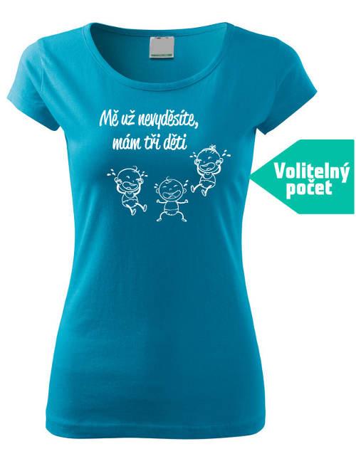 Tyrkysové tričko Mě nevyděsíte mám děti