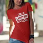 Dámské tričko s potiskem I'm a limited edition